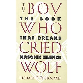 The Boy Who Cried Wolf by Richard P. Thorn