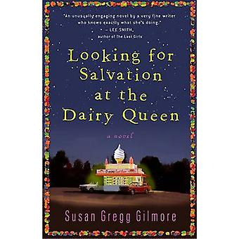 Looking for Salvation at the Dairy Queen par Susan Gregg Gilmore