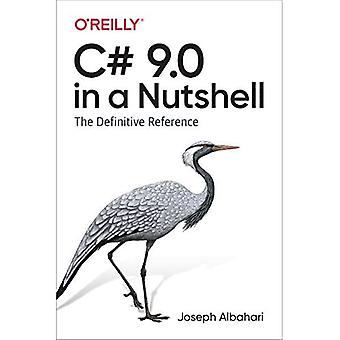 C# 9.0 in a Nutshell: The� Definitive Reference