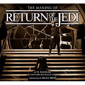 The Making of Star Wars Return of the Jedi by J W Rinzler & Foreword by Brad Bird