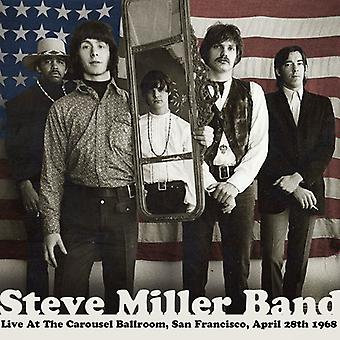 Steve Miller Band - Live at the Carousel Ballroom San Francisco April [CD] USA import