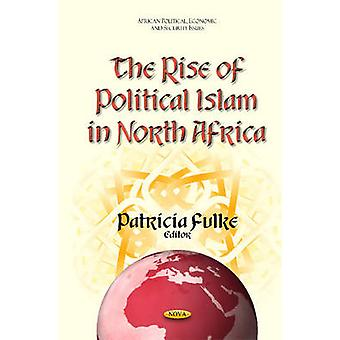 Rise of Political Islam in North Africa par Patricia Fulke