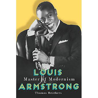 Louis Armstrong - Meister der moderne von Thomas Brothers - 9780393065