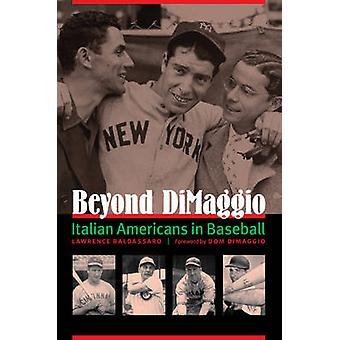 Помимо DiMaggio - итальянские американцы в бейсбол Лоуренс Baldassaro