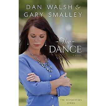 Dance - romaani Dan Walsh - Gary Smalley - 9780800721480 kirja