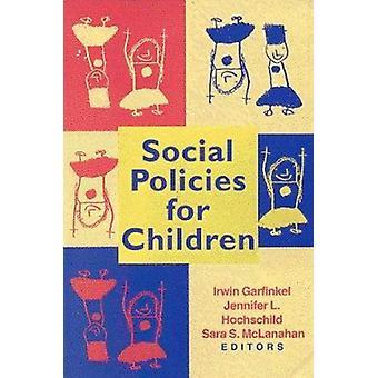 Sozialpolitik für Kinder von Irwin Garfinkel - Jennifer L. Hochsch