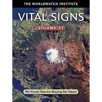 Vital Signs - die Trends, Shaping Our Future - Volume 21 von Wor sind