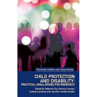 Child Protection and Disability - Ethical - Methodological and Practic