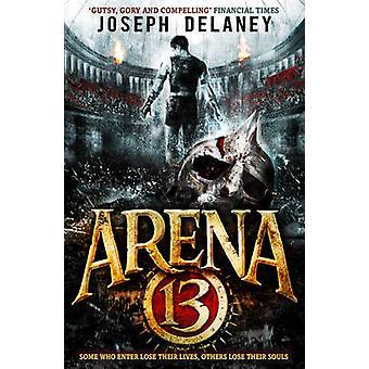 Arena 13 av Joseph Delaney - 9781782954057 bok