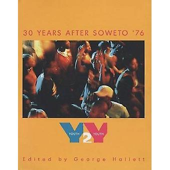 Youth2Youth - Thirty Years After Soweto '76 by George Hallett - Mandia