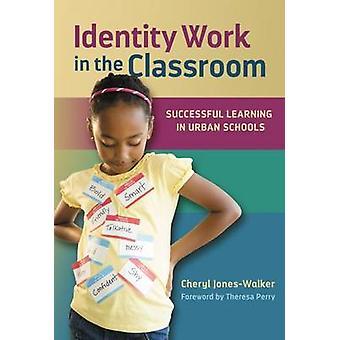 Identiteetin työtä luokkahuoneessa - onnistuneeseen oppimiseen kaupunkien kouluissa