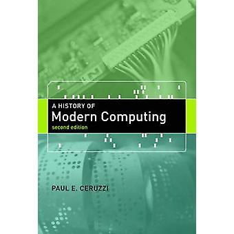 A History of Modern Computing by Paul E. Ceruzzi - 9780262532037 Book