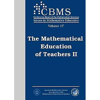 The Mathematical Education of Teachers II by American Mathematical So