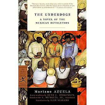 The Underdogs: A Novel of the Mexican Revolution (Modern Library)