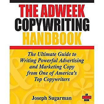 Het Adweek Copywriting handboek: De ultieme handleiding voor het schrijven van krachtige reclame en Marketing kopie van één van hoogste Copywriters Americas: de ultieme... Kopiëren van een van Amerika's hoogste Copywriters