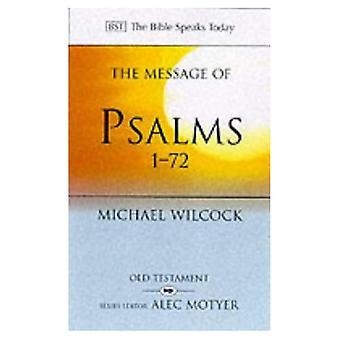 De boodschap van de Psalmen 1-72: liederen voor het volk van God (de Bijbel spreekt vandaag)