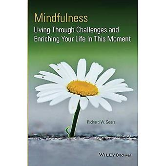 Mindfulness: Défis de vivre et enrichir votre vie en ce Moment