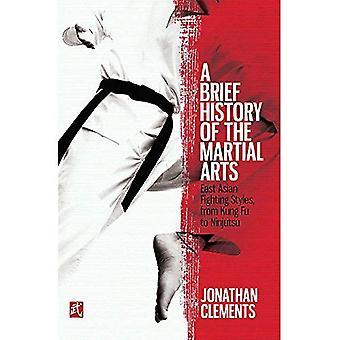 Une brève histoire des Arts martiaux: East Asian Fighting Styles, du Kung Fu de Ninjutsu (bref historique)