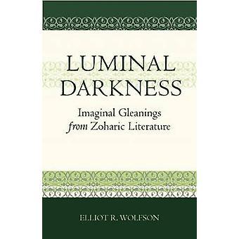 Oscuridad luminal - Gleanings Imaginal de la literatura de Zoharic por Ellio
