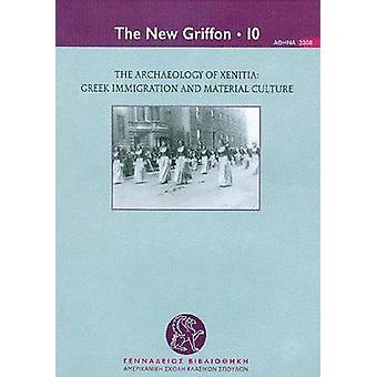 The Archaeology of Xenitia - Greek Immigration and Material Culture by