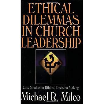 Ethische dilemma's in de kerk leiderschap: Case-Studies in bijbelse besluitvorming