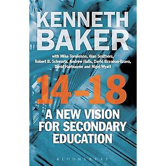 1418  A New Vision for Secondary Education by Kenneth Baker