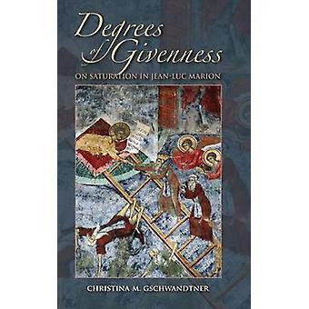 Graden van Givenness - op verzadiging in Jean-Luc Marion door Christina M