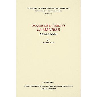 Jacques De La Taille La Maniere - eine kritische Ausgabe von Pierre Han-