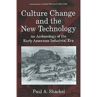 تغيير الثقافة والتكنولوجيا الجديدة علم الآثار من أوائل الحقبة الصناعية الأمريكية بألف شكيل آند بول