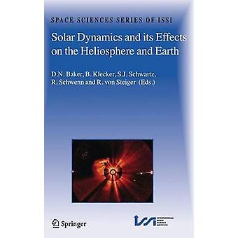 Solar Dynamics and Its Effects on the Heliosphere and Earth by Baker & D. N.