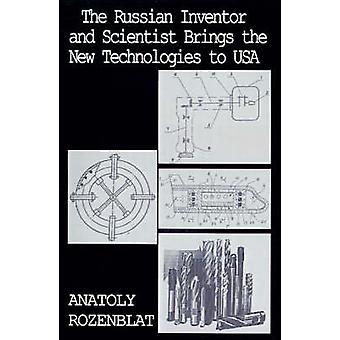 De Russische uitvinder en wetenschapper brengt de nieuwe technologieën naar de VS door Rozenblat & Anatoly