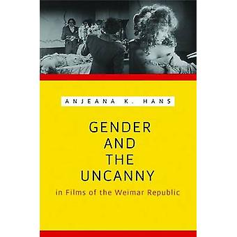 Gender and the Uncanny in Films of the Weimar Republic by Hans & Anjeana
