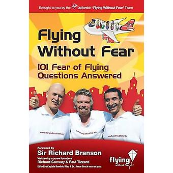 Flying Without Fear 101 questions answered by Conway & Richard