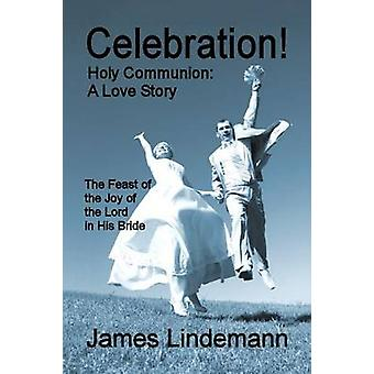 Celebration Holy Communion A Love Story by Lindemann & James