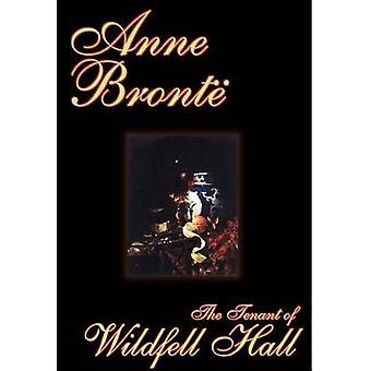 Der Pächter von Wildfell Hall von Anne Bronte Fiction Klassiker von Bronte & Anne