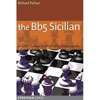 The Bb5 Sicilian by Palliser & Richard