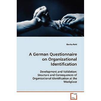 Einen deutschen Fragebogen über organisatorische Identifikation von Pohl & Devika