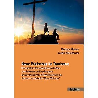 Neue Erlebnisse im Tourismus by Steinhauser & Carolin