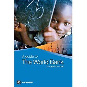 Una guía para el Banco Mundial (2ª edición revisada) por el Banco Mundial-97808