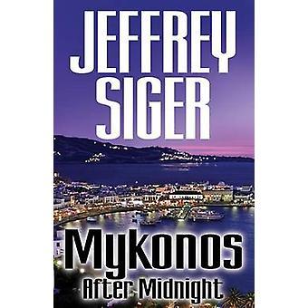 Mykonos After Midnight - A Chief Inspector Kaldis Mystery by Jeffrey S