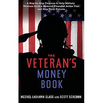 Veteran's Money Book - A Step-by-Step Program to Help Military Veteran
