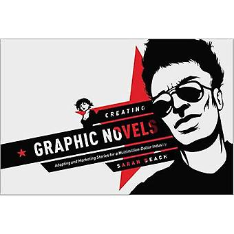 Creating Graphic Novels - Adapting and Marketing Stories for a Multimi