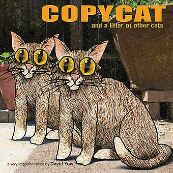 Copycat - And a Litter of Other Cats by David Yow - 9781617752704 Book