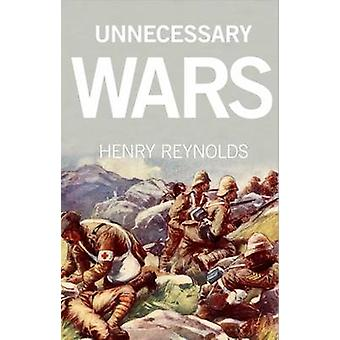 Unnecessary Wars by Henry Reynolds - 9781742234809 Book