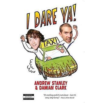 I Dare Ya! by Andrew Stanley - Damian Clark - 9781903582879 Book