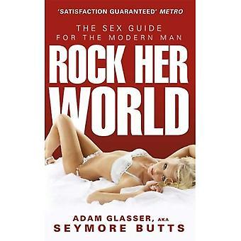 Klippa hennes värld: De sex guiden för den moderna människan