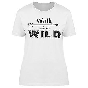 Walk Into The Wild Tee Women-apos;s -Image par Shutterstock