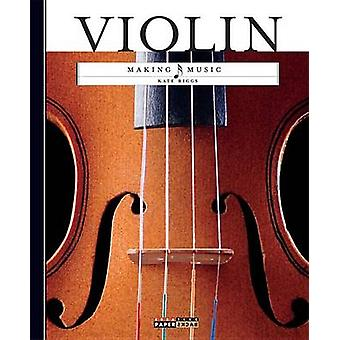Making Music - Violin by Kate Riggs - 9780898129502 Book