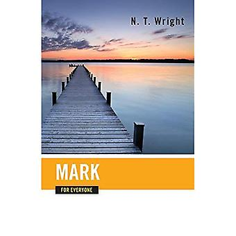 Mark for Everyone (New Testament Guides for Everyone)