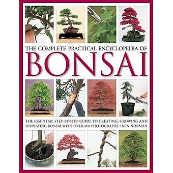 The Complete Practical Encyclopedia of Bonsai [Illustrated]